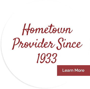 Hometown Provider Since 1933